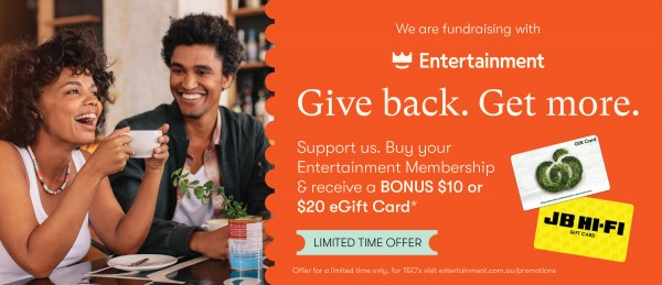 We are fundraising with Entertainment. Give back, get more. Buy your Entertainment Membership & receive a BONUS $10 or $20 eGift Card* Offer for a limited time only, for T&C's visit entertainment.com.au/promotions